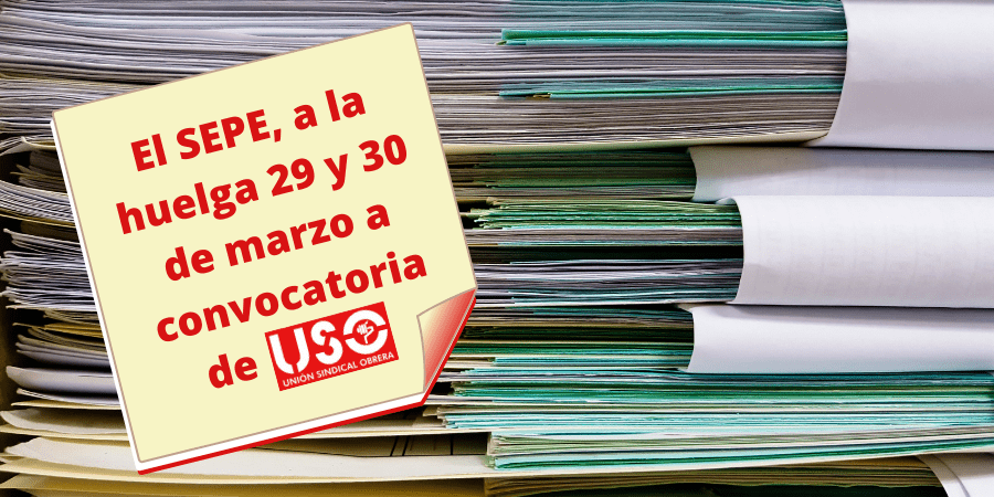 USO registra dos jornadas de huelga en el SEPE para los días 29 y 30 de marzo