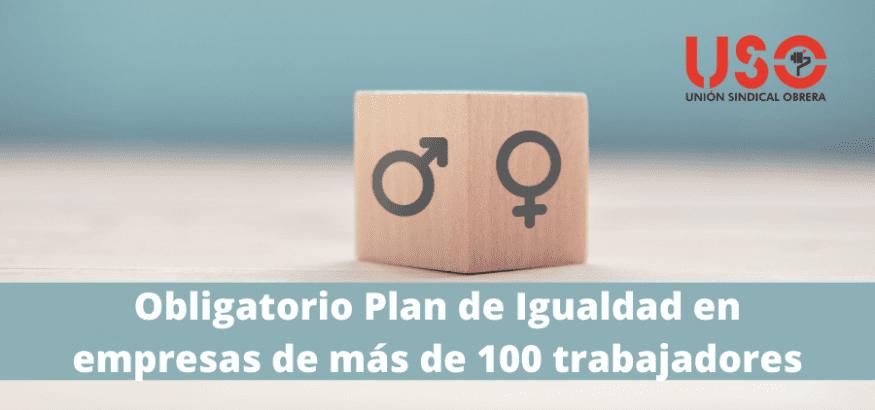 Obligatorio plan de igualdad en empresas de más de 100 trabajadores