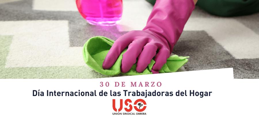 30 de marzo. Día Internacional de las Trabajadoras del Hogar
