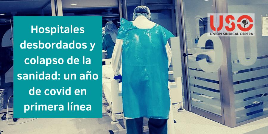Hospitales desbordados y colapso de la sanidad: un año de covid en primera línea