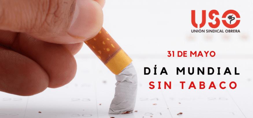 Día Mundial sin tabaco. Combatir su consumo por la salud propia y ajena