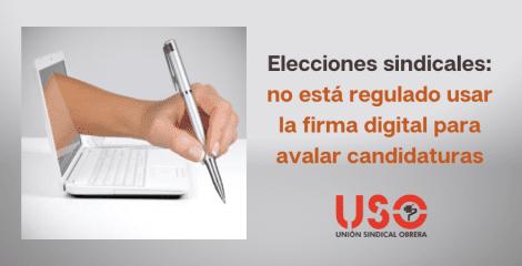Elecciones sindicales: la firma digital para avalar candidaturas no está regulada