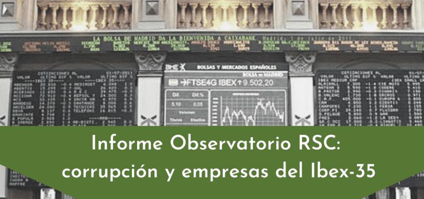 El Observatorio de RSC presenta el informe sobre corrupción y empresas del Ibex-35