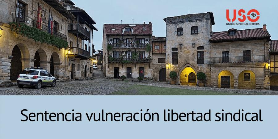 Condena al Ayuntamiento de Santillana del Mar por vulnerar la libertad sindical