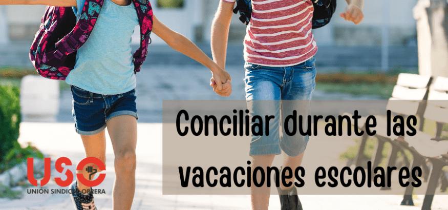 ¿Qué medidas de conciliación puedo solicitar durante las vacaciones escolares?