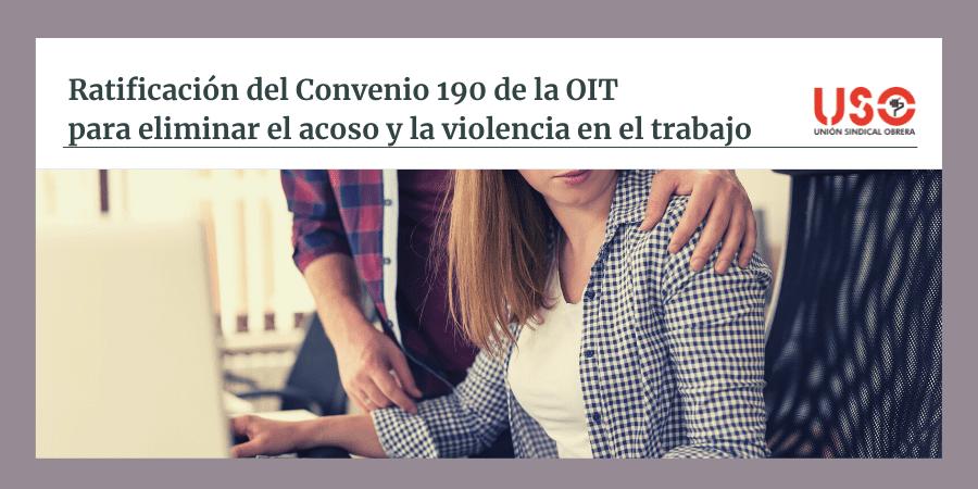 USO exige a España la ratificación del Convenio 190 de la OIT