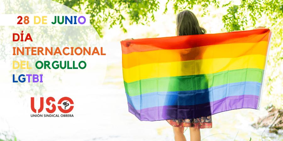 Día Internacional del Orgullo LGTBI. Seguir luchando por la igualdad