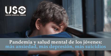 Salud mental juvenil: la pandemia agrava ansiedad, depresión o suicidio