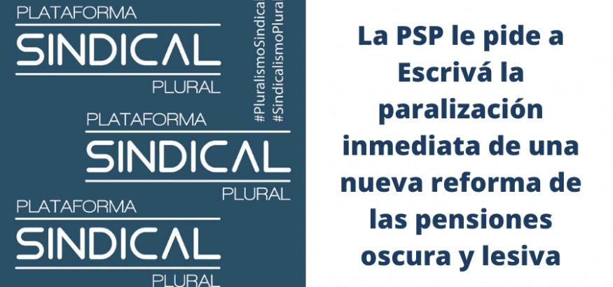 La Plataforma Sindical Plural solicita la paralización de la reforma de las pensiones