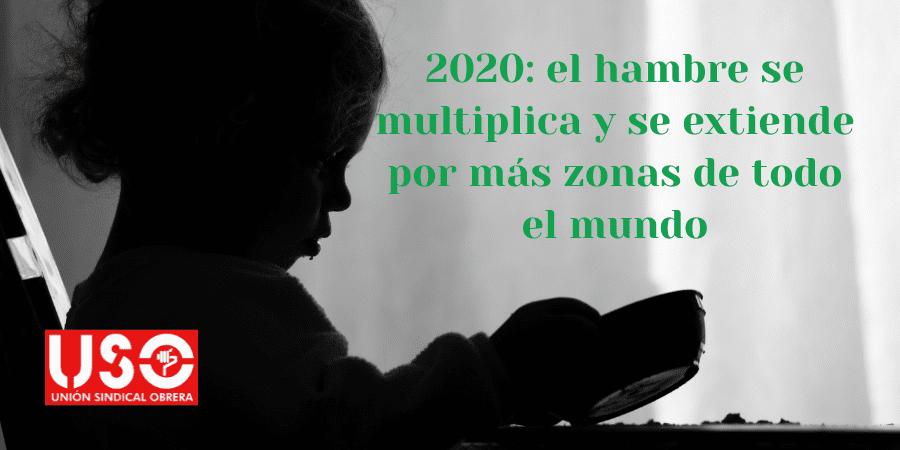 2020: el hambre se multiplica y se extiende por más zonas del mundo