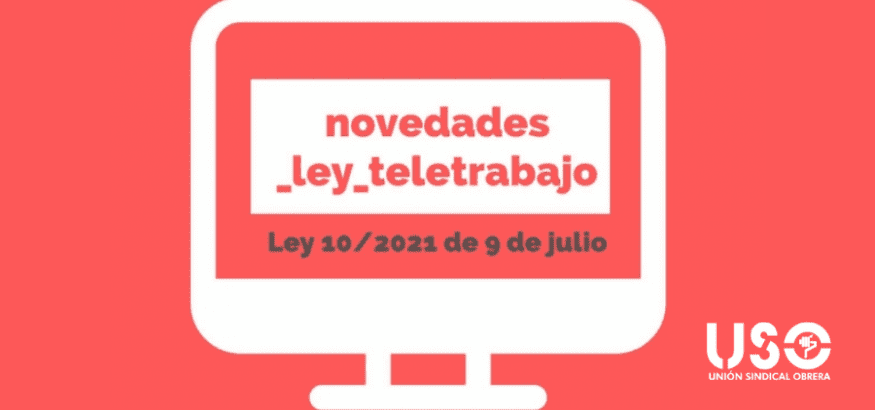 Novedades de la Ley 10/2021, de 9 de julio, de trabajo a distancia