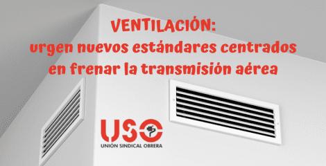 USO pide nuevos estándares de ventilación para frenar la transmisión aérea