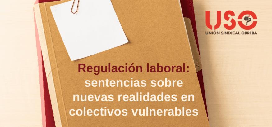 Sentencias laborales sobre nuevas realidades en colectivos vulnerables